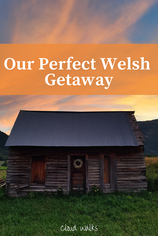 Our Perfect Welsh Getaway