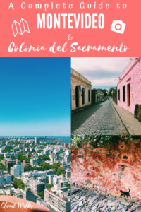 A complete guide to Montevideo and Colonia de Sacremento
