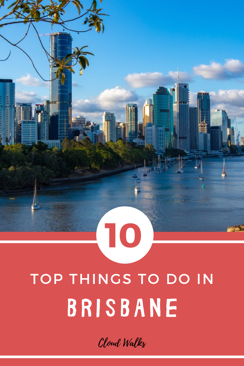 10 things to do in Brisbane